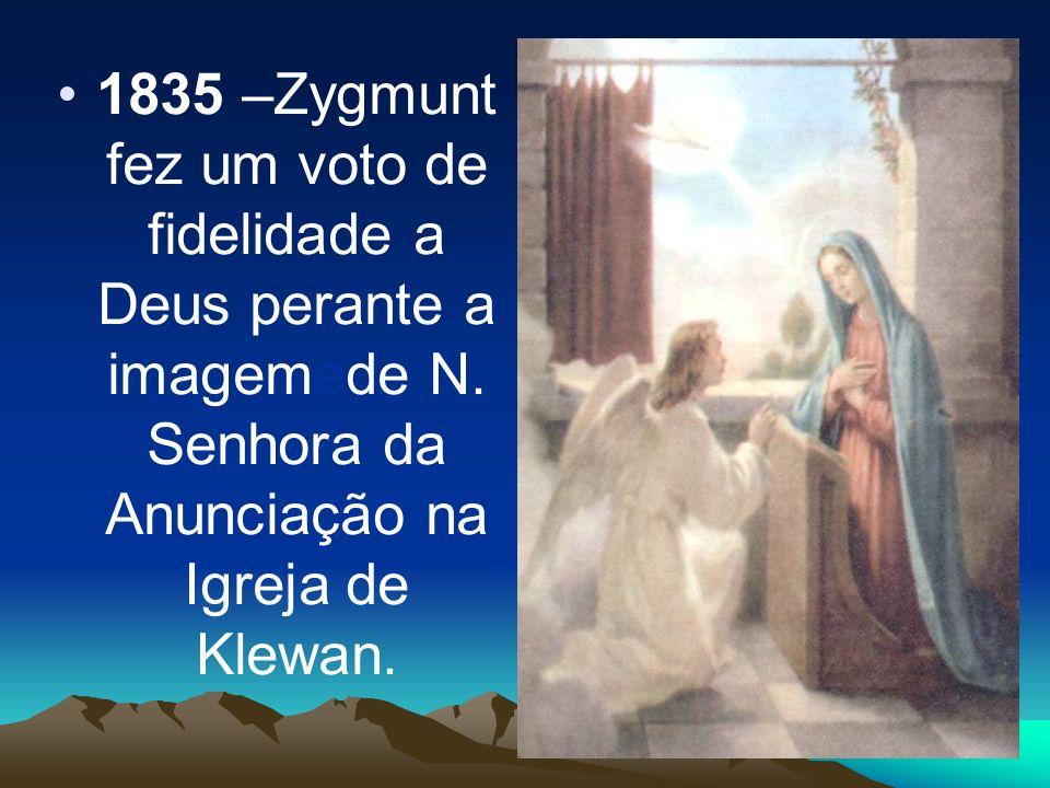 1835 –Zygmunt fez um voto de fidelidade a Deus perante a imagemede N
