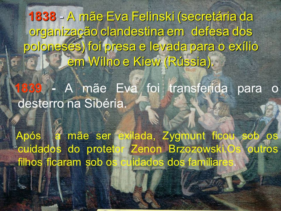 1839 - A mãe Eva foi transferida para o desterro na Sibéria.