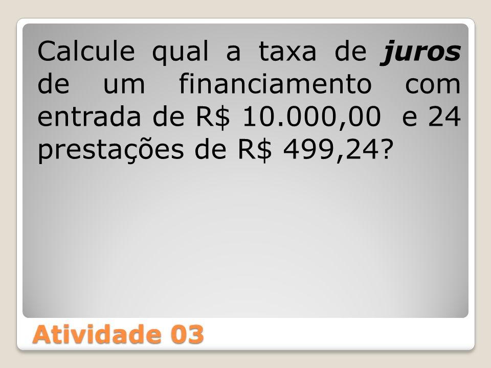 Calcule qual a taxa de juros de um financiamento com entrada de R$ 10