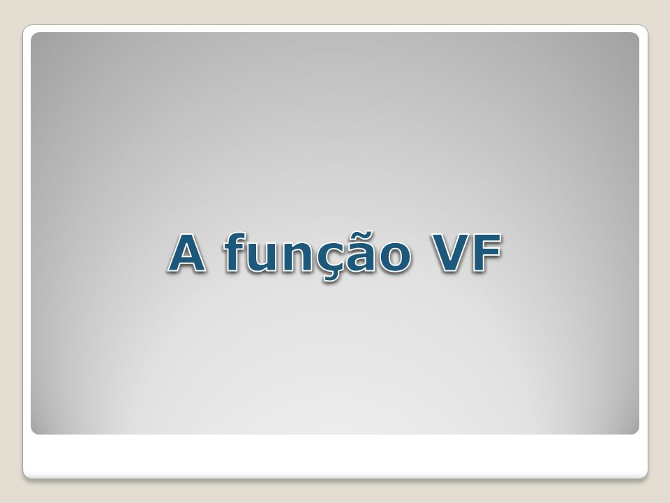 A função VF
