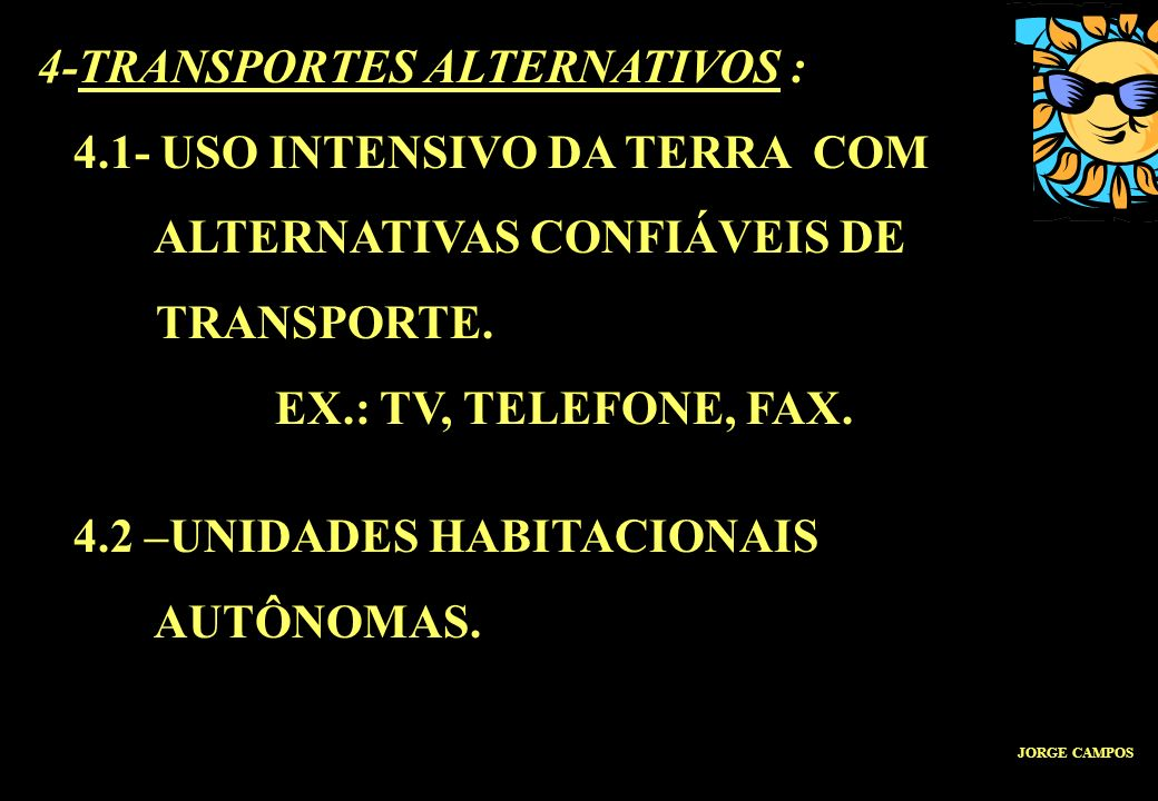 4-TRANSPORTES ALTERNATIVOS : 4.1- USO INTENSIVO DA TERRA COM