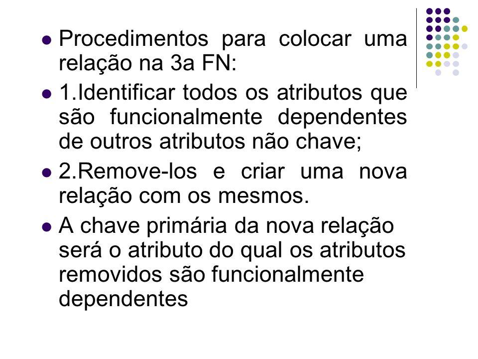 Procedimentos para colocar uma relação na 3a FN: