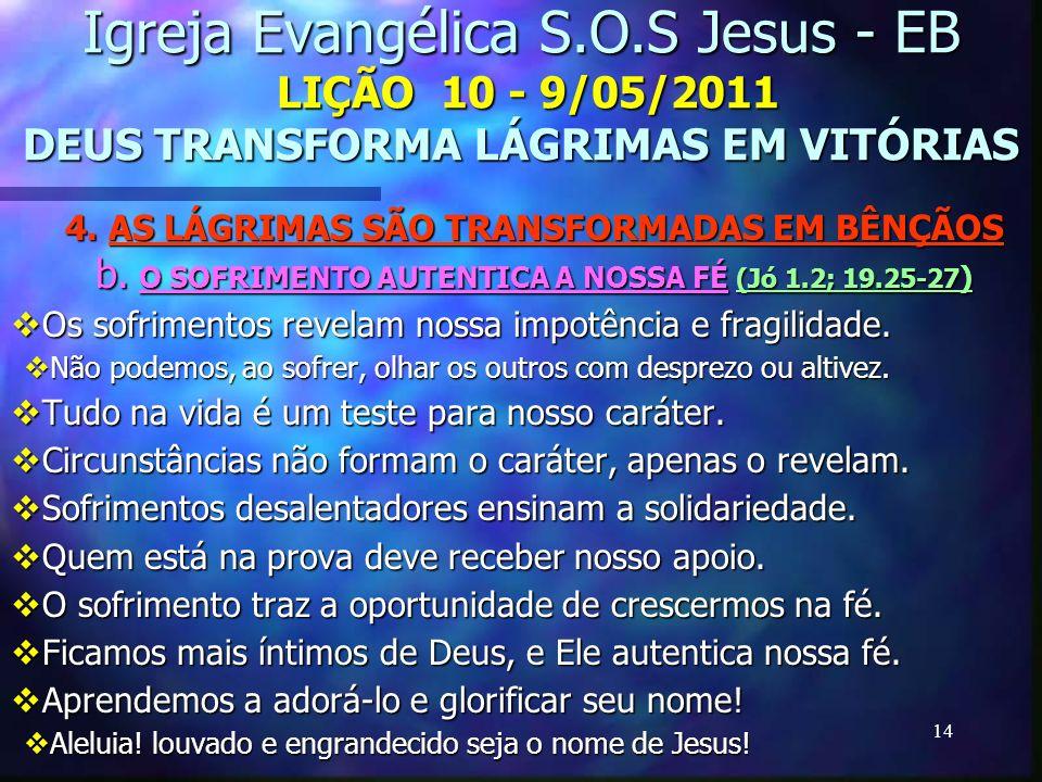 4. AS LÁGRIMAS SÃO TRANSFORMADAS EM BÊNÇÃOS