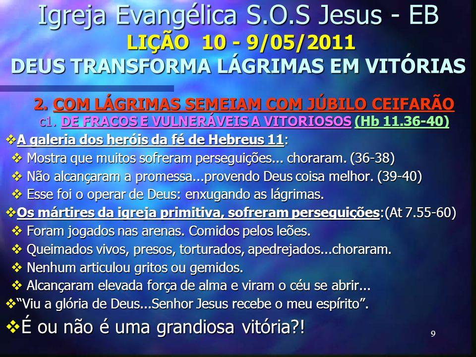 2. COM LÁGRIMAS SEMEIAM COM JÚBILO CEIFARÃO