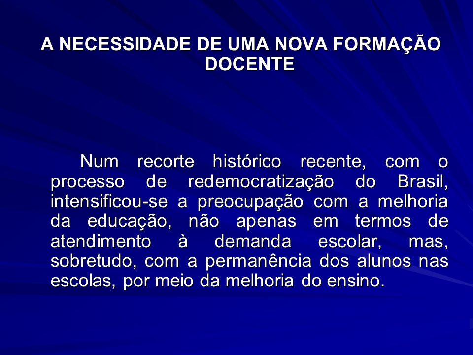 A NECESSIDADE DE UMA NOVA FORMAÇÃO DOCENTE