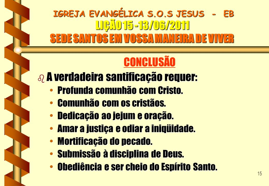 A verdadeira santificação requer: