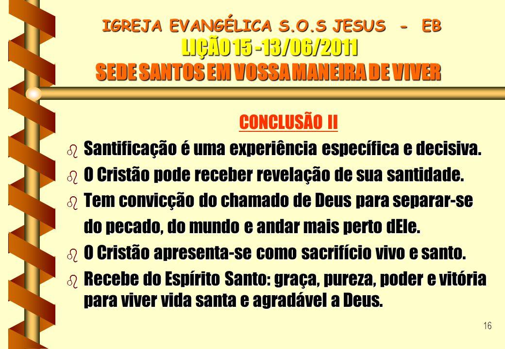 Santificação é uma experiência específica e decisiva.