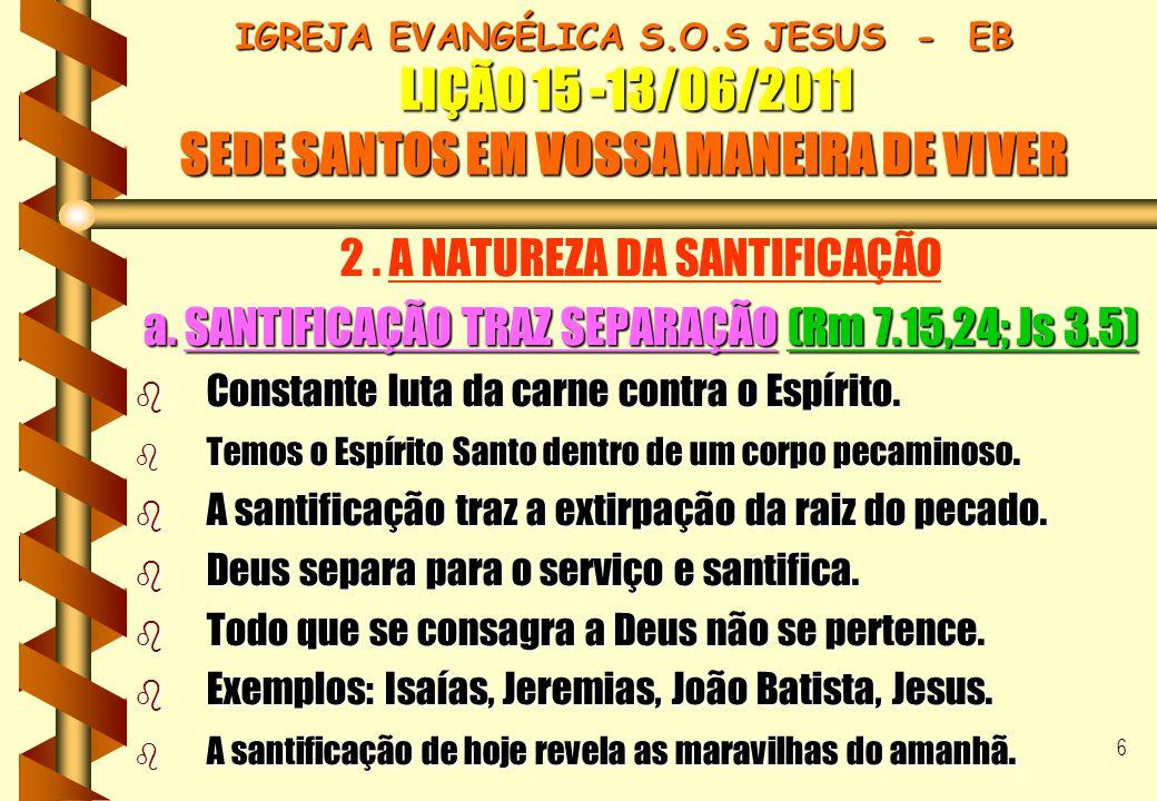 2 . A NATUREZA DA SANTIFICAÇÃO