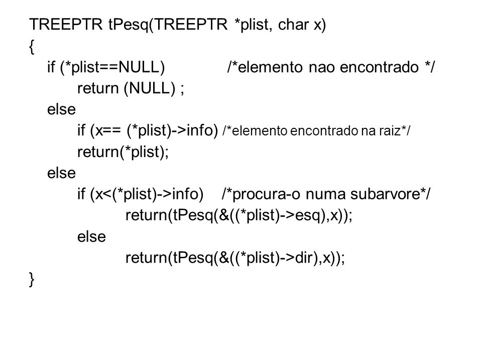 TREEPTR tPesq(TREEPTR *plist, char x)