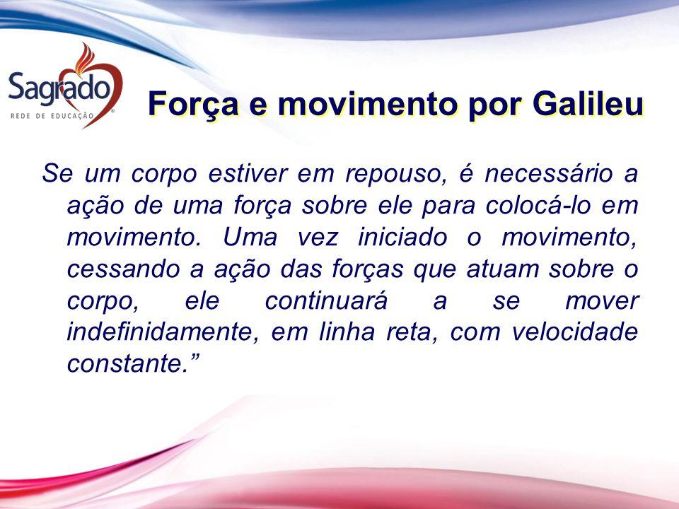 Força e movimento por Galileu