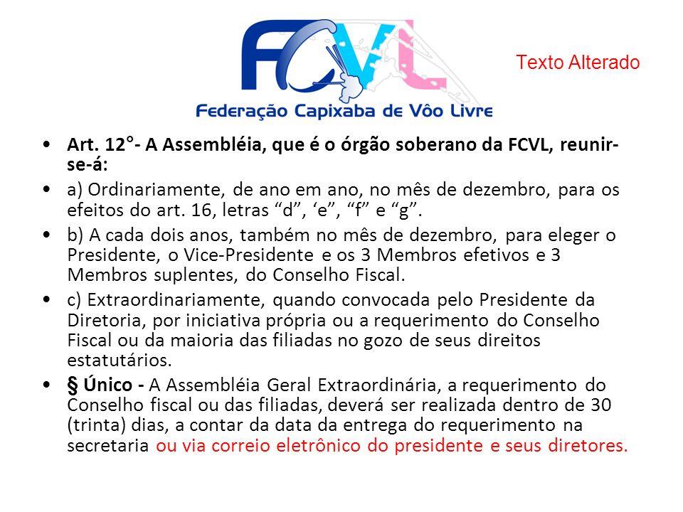 Art. 12°- A Assembléia, que é o órgão soberano da FCVL, reunir-se-á: