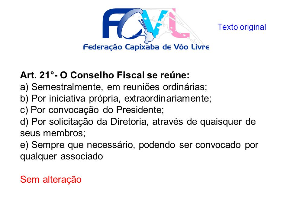 Art. 21°- O Conselho Fiscal se reúne: