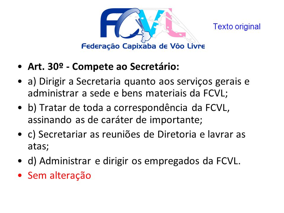 Art. 30º - Compete ao Secretário:
