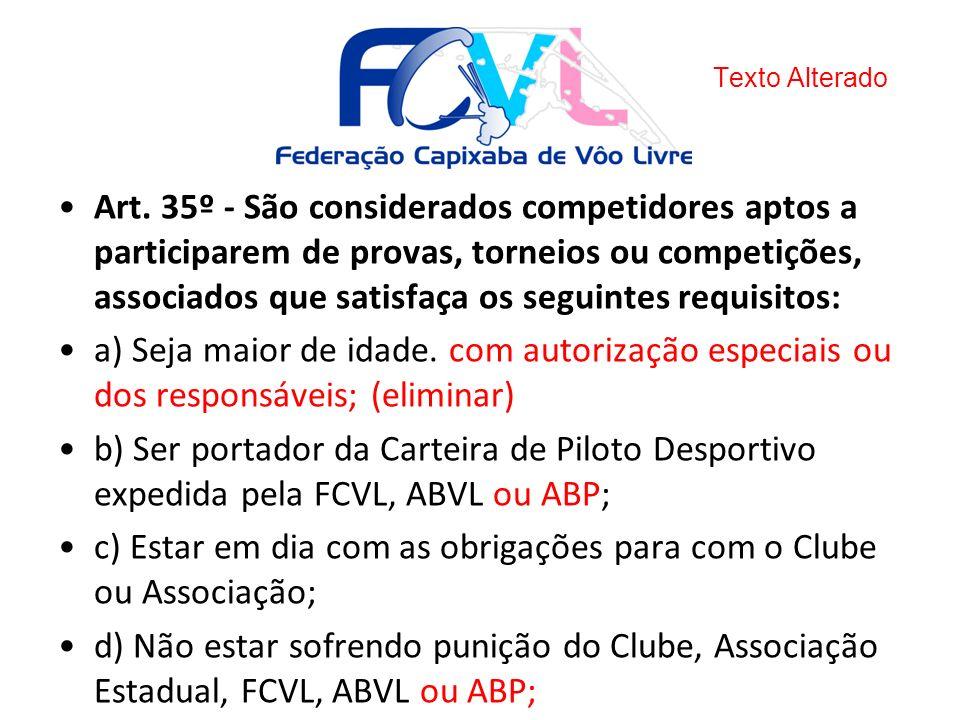 c) Estar em dia com as obrigações para com o Clube ou Associação;