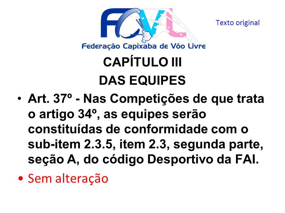 Sem alteração CAPÍTULO III DAS EQUIPES