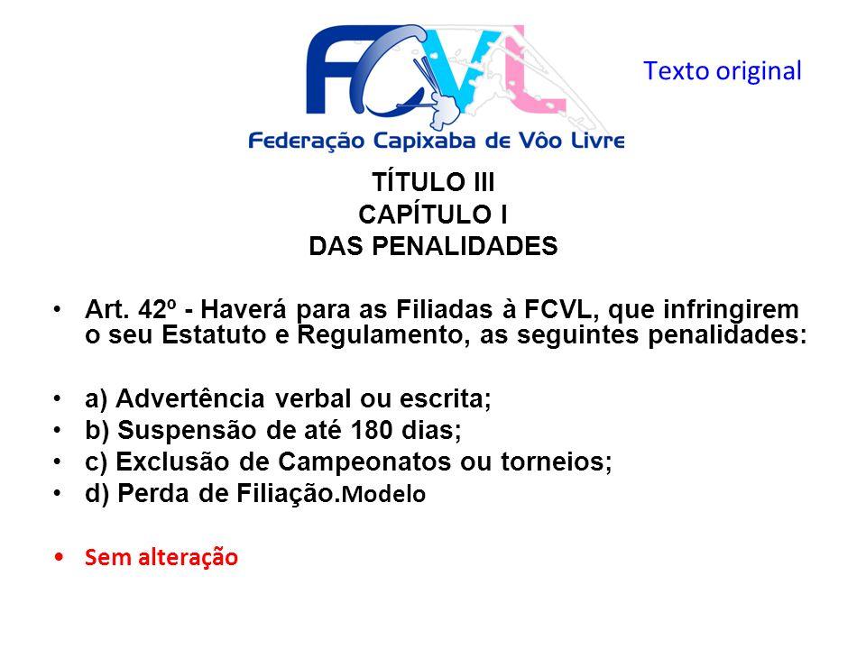Texto original TÍTULO III CAPÍTULO I DAS PENALIDADES