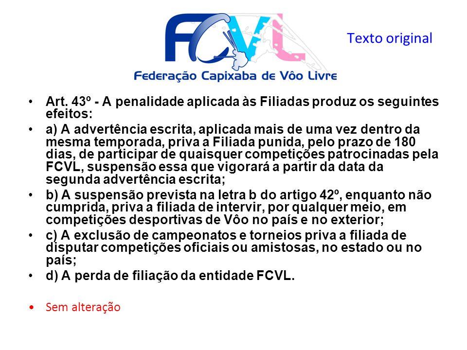 Texto original Art. 43º - A penalidade aplicada às Filiadas produz os seguintes efeitos: