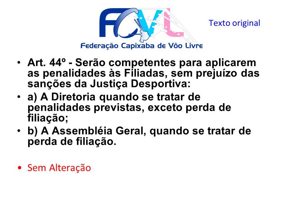 b) A Assembléia Geral, quando se tratar de perda de filiação.