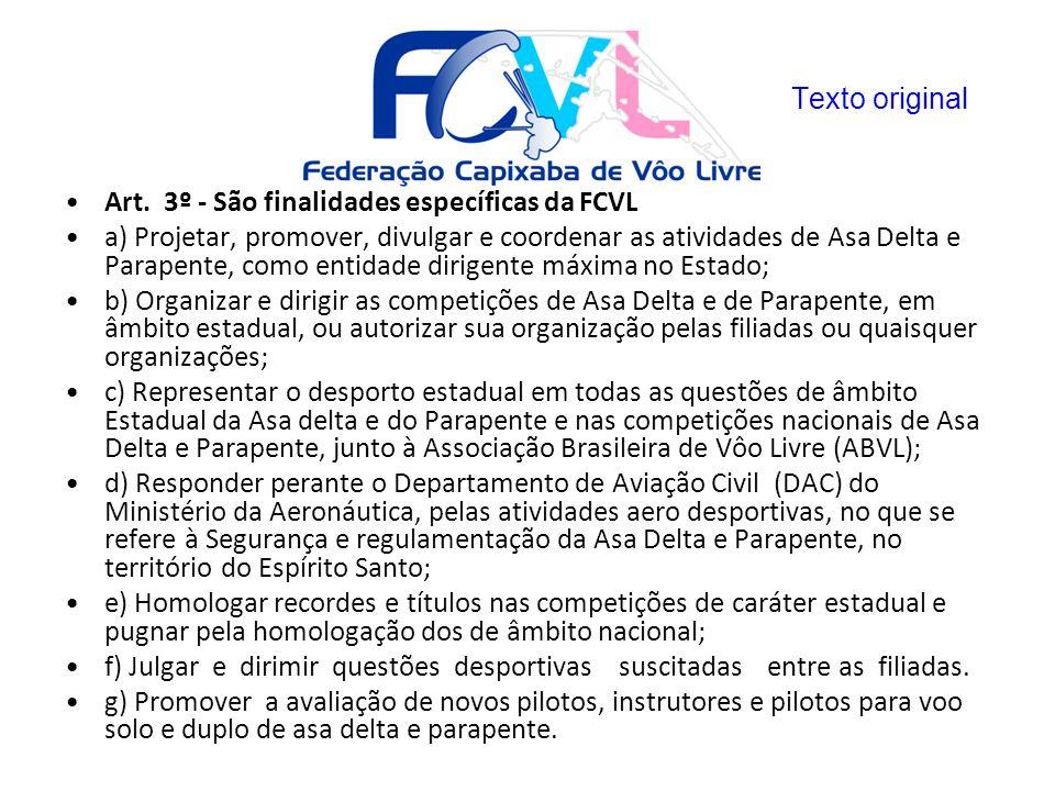 Texto original Art. 3º - São finalidades específicas da FCVL.