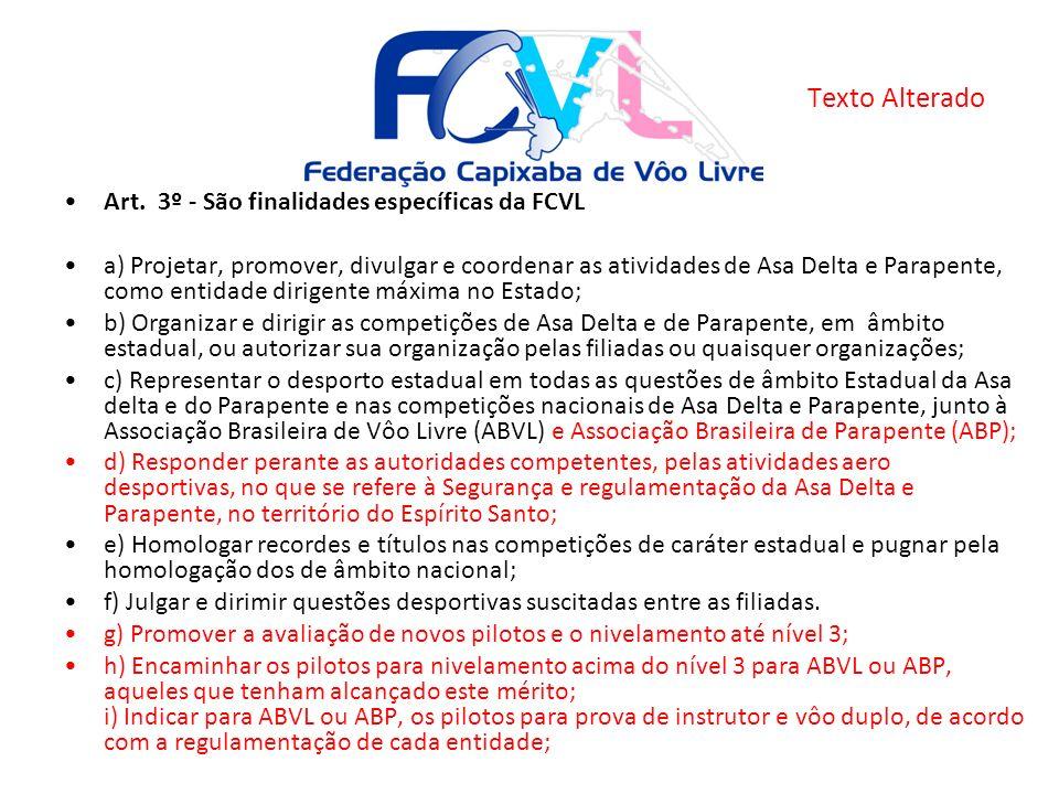 Texto Alterado Art. 3º - São finalidades específicas da FCVL