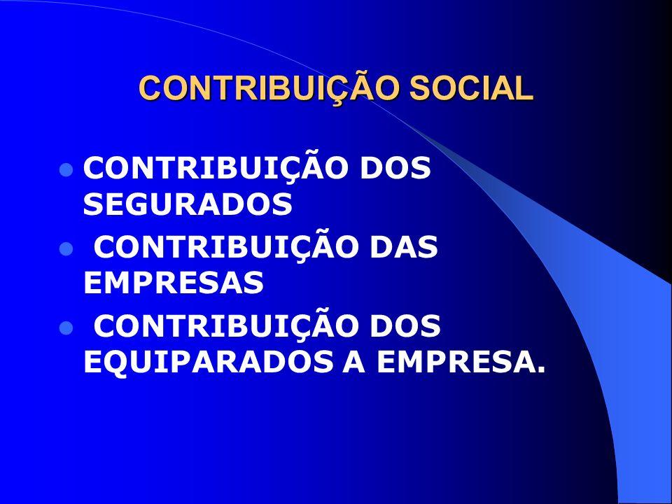CONTRIBUIÇÃO SOCIAL CONTRIBUIÇÃO DOS SEGURADOS
