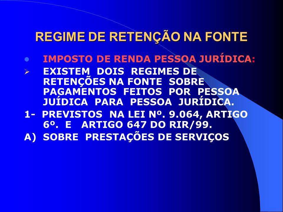 REGIME DE RETENÇÃO NA FONTE