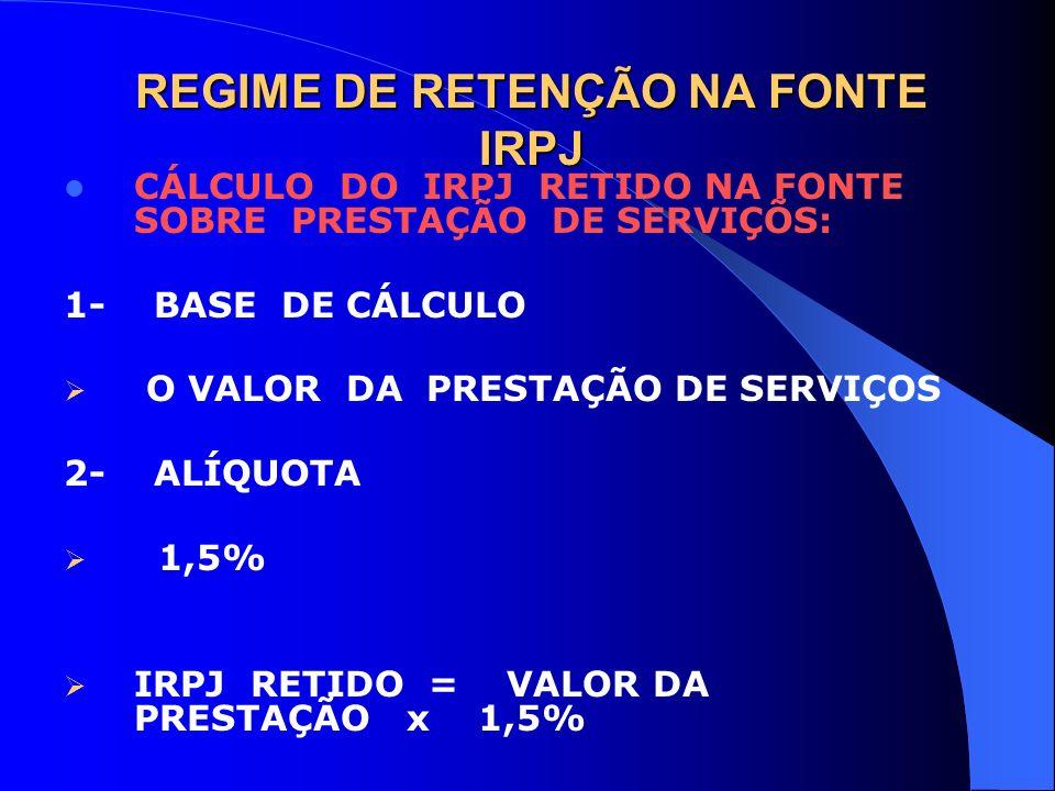 REGIME DE RETENÇÃO NA FONTE IRPJ