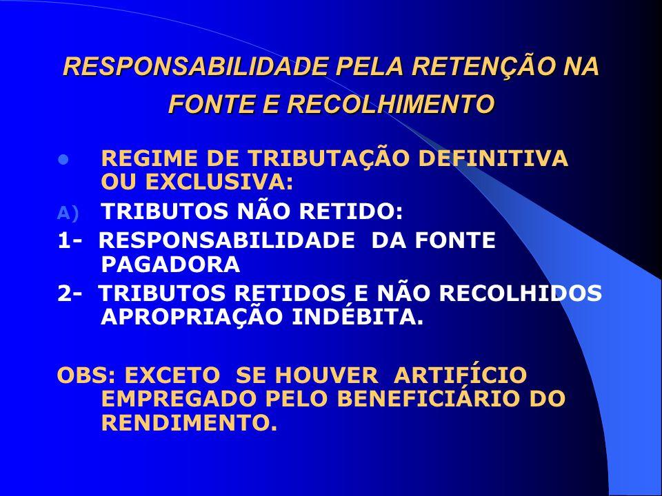 RESPONSABILIDADE PELA RETENÇÃO NA FONTE E RECOLHIMENTO