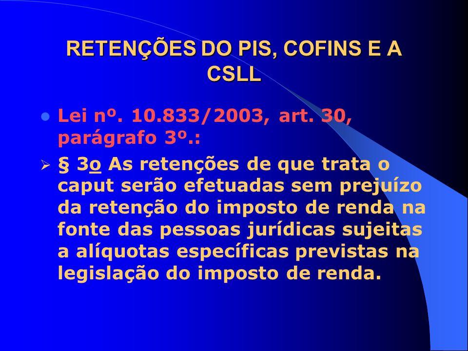 RETENÇÕES DO PIS, COFINS E A CSLL