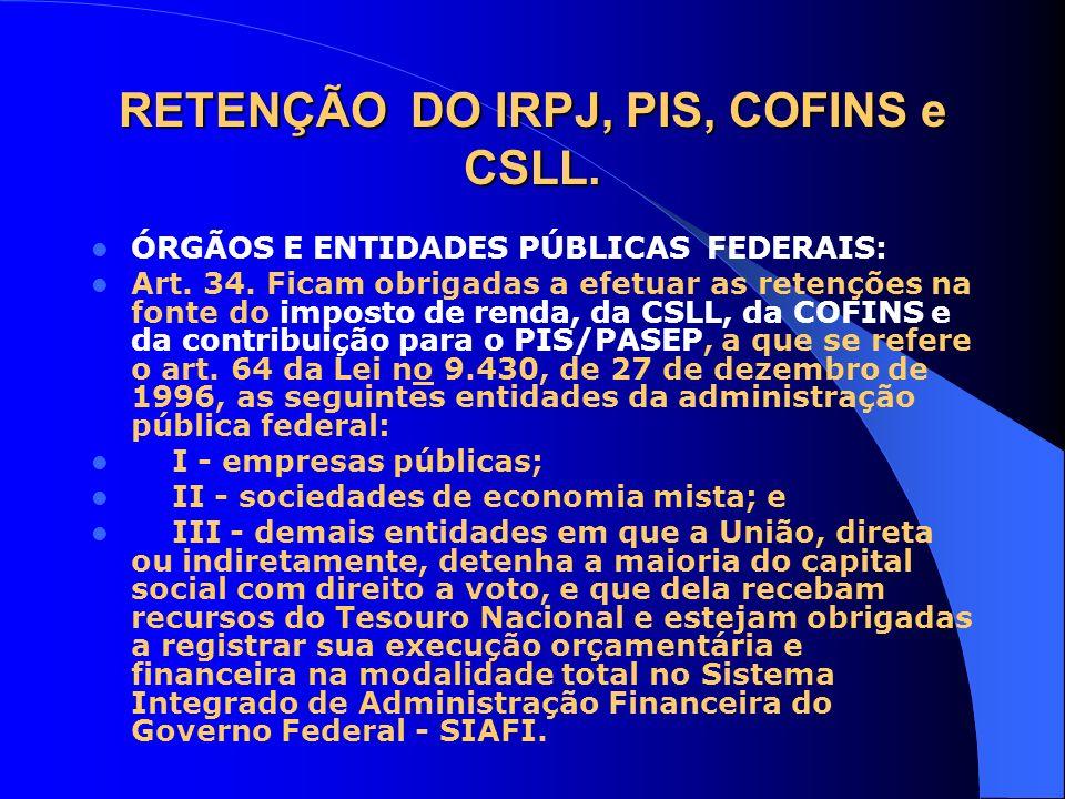 RETENÇÃO DO IRPJ, PIS, COFINS e CSLL.