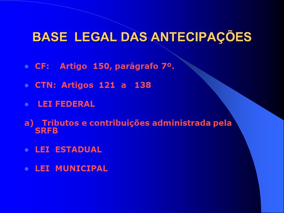 BASE LEGAL DAS ANTECIPAÇÕES