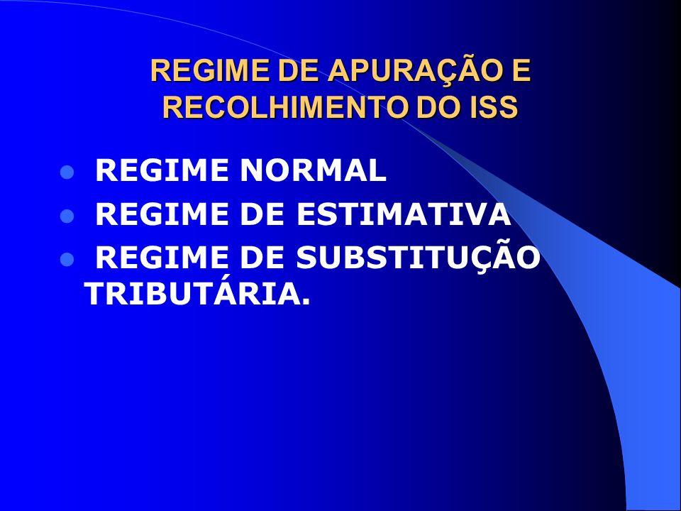 REGIME DE APURAÇÃO E RECOLHIMENTO DO ISS