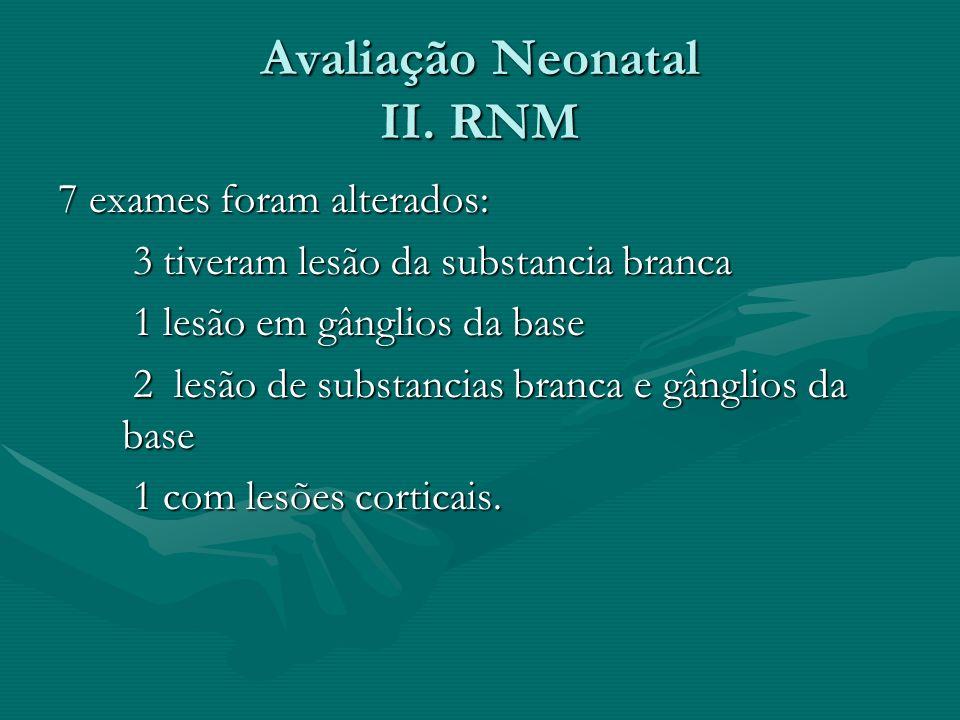 Avaliação Neonatal II. RNM