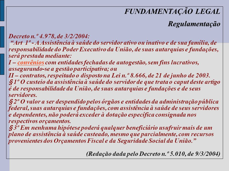 FUNDAMENTAÇÃO LEGAL Regulamentação Decreto n.º 4.978, de 3/2/2004: