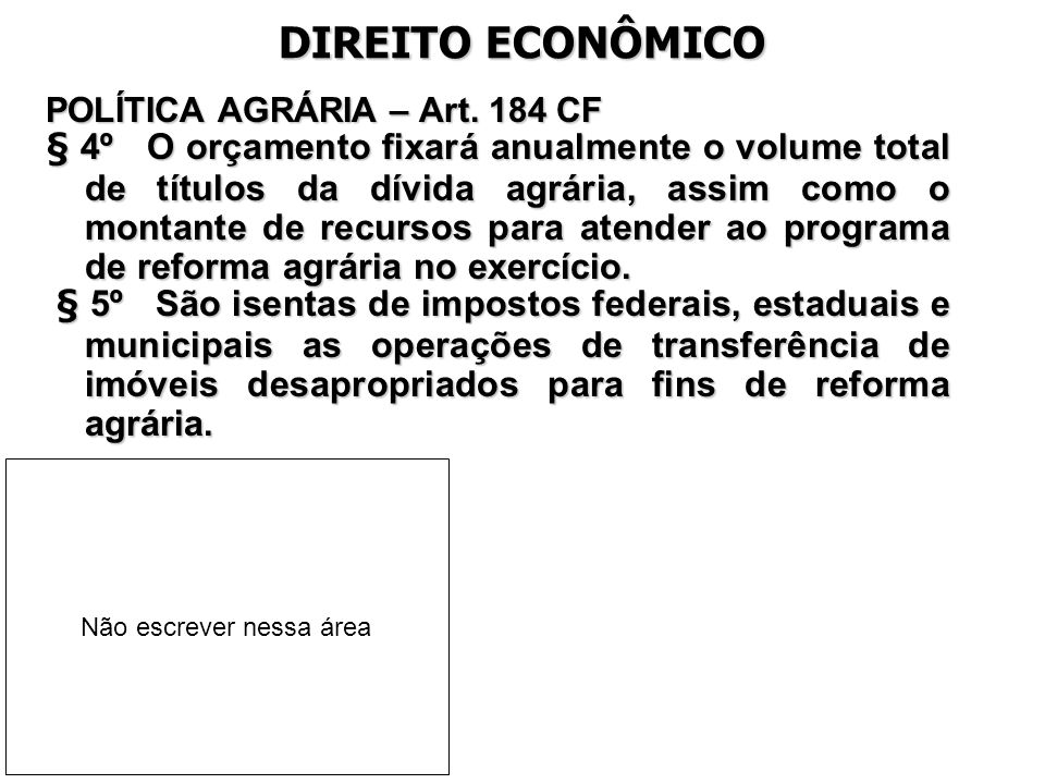 DIREITO ECONÔMICO POLÍTICA AGRÁRIA – Art. 184 CF.
