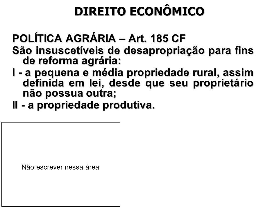 DIREITO ECONÔMICO POLÍTICA AGRÁRIA – Art. 185 CF