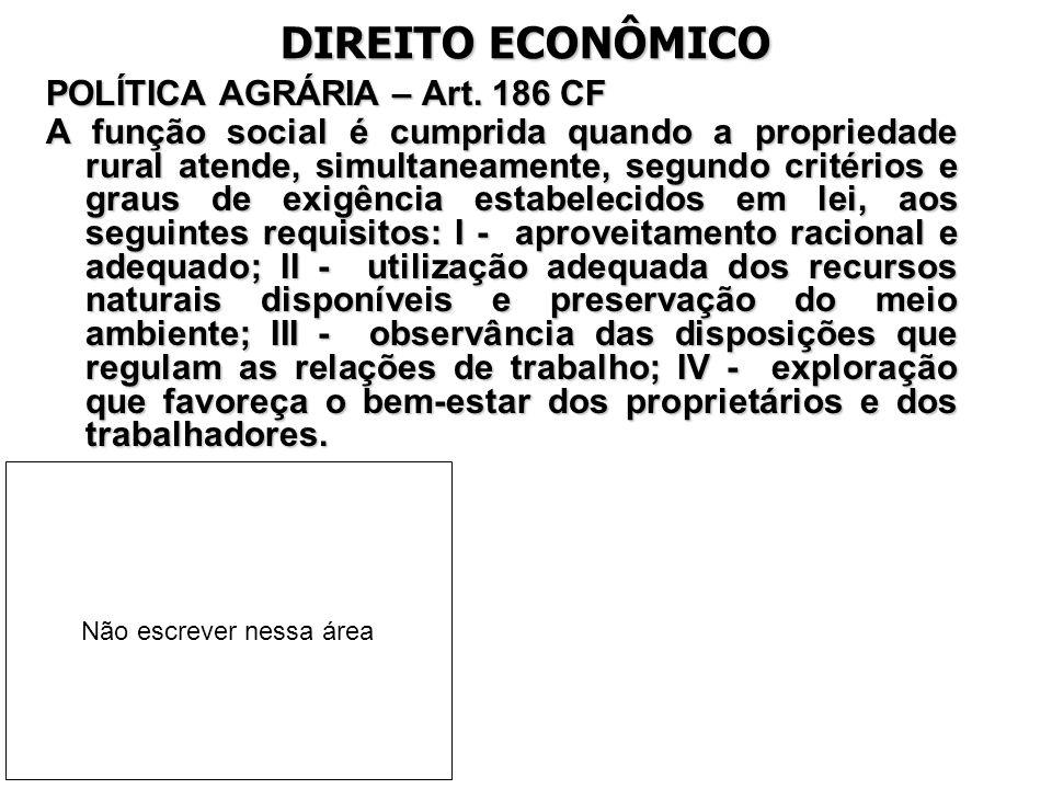 DIREITO ECONÔMICO POLÍTICA AGRÁRIA – Art. 186 CF