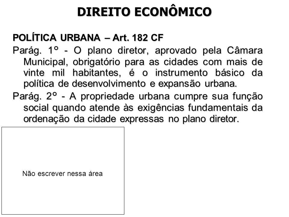 DIREITO ECONÔMICO POLÍTICA URBANA – Art. 182 CF.
