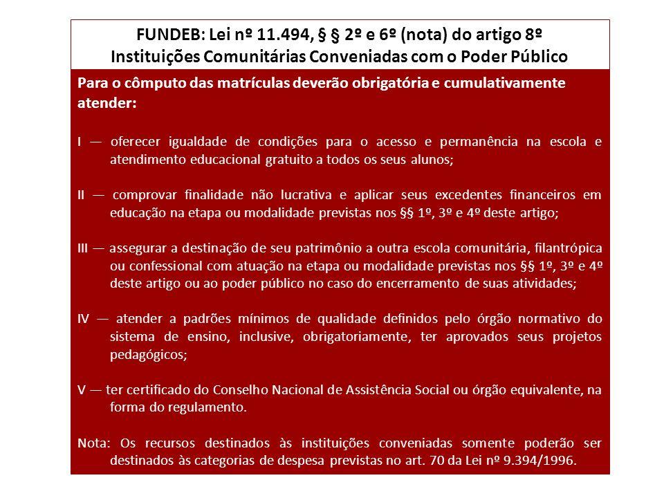 FUNDEB: Lei nº 11.494, § § 2º e 6º (nota) do artigo 8º