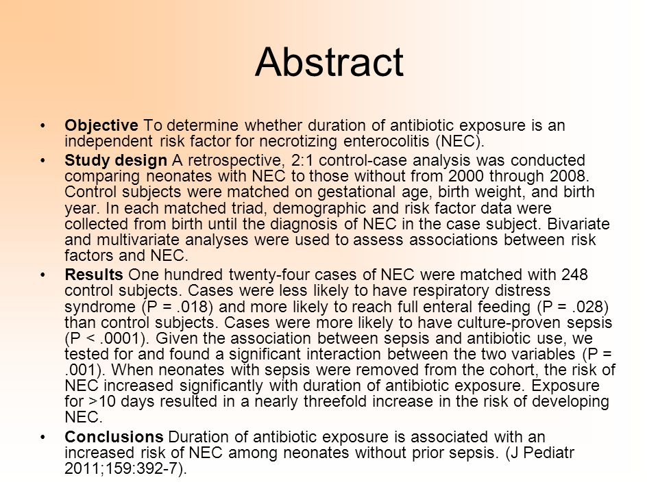 Abstract Objective To determine whether duration of antibiotic exposure is an independent risk factor for necrotizing enterocolitis (NEC).