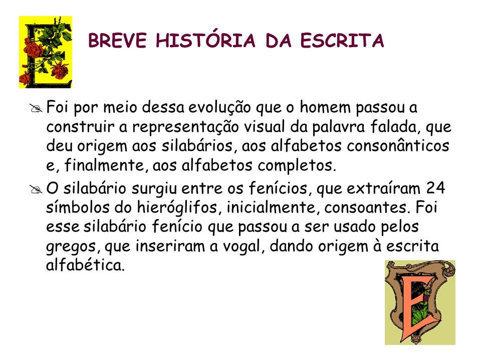 BREVE HISTÓRIA DA ESCRITA