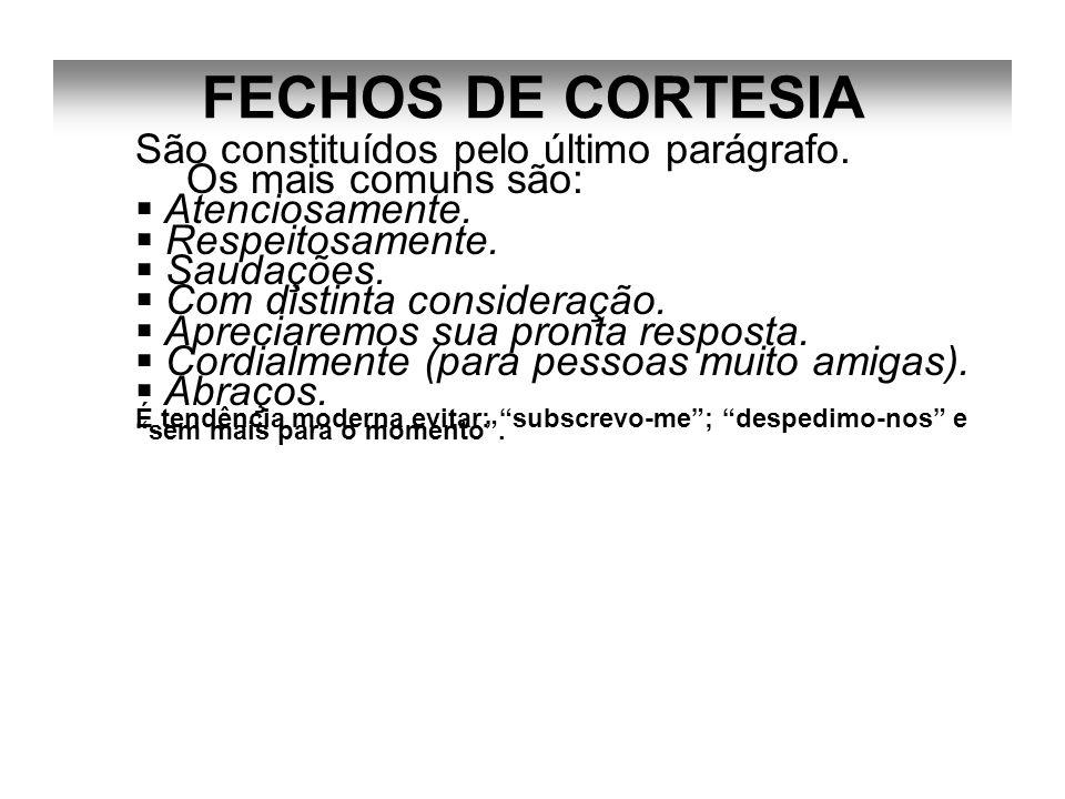 FECHOS DE CORTESIA São constituídos pelo último parágrafo.