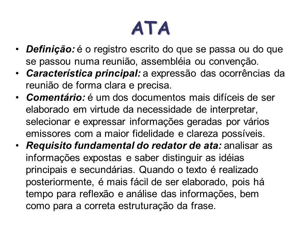 ATA Definição: é o registro escrito do que se passa ou do que se passou numa reunião, assembléia ou convenção.