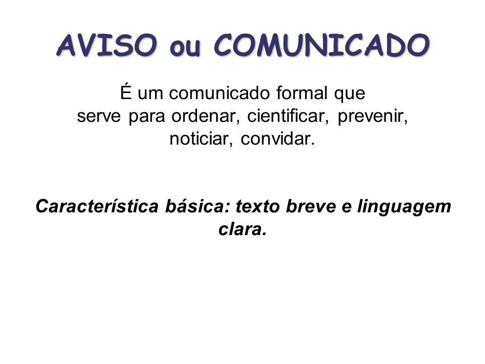 Característica básica: texto breve e linguagem clara.