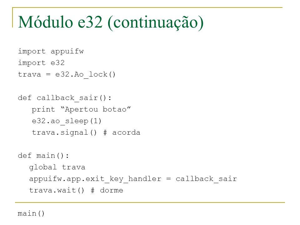 Módulo e32 (continuação)