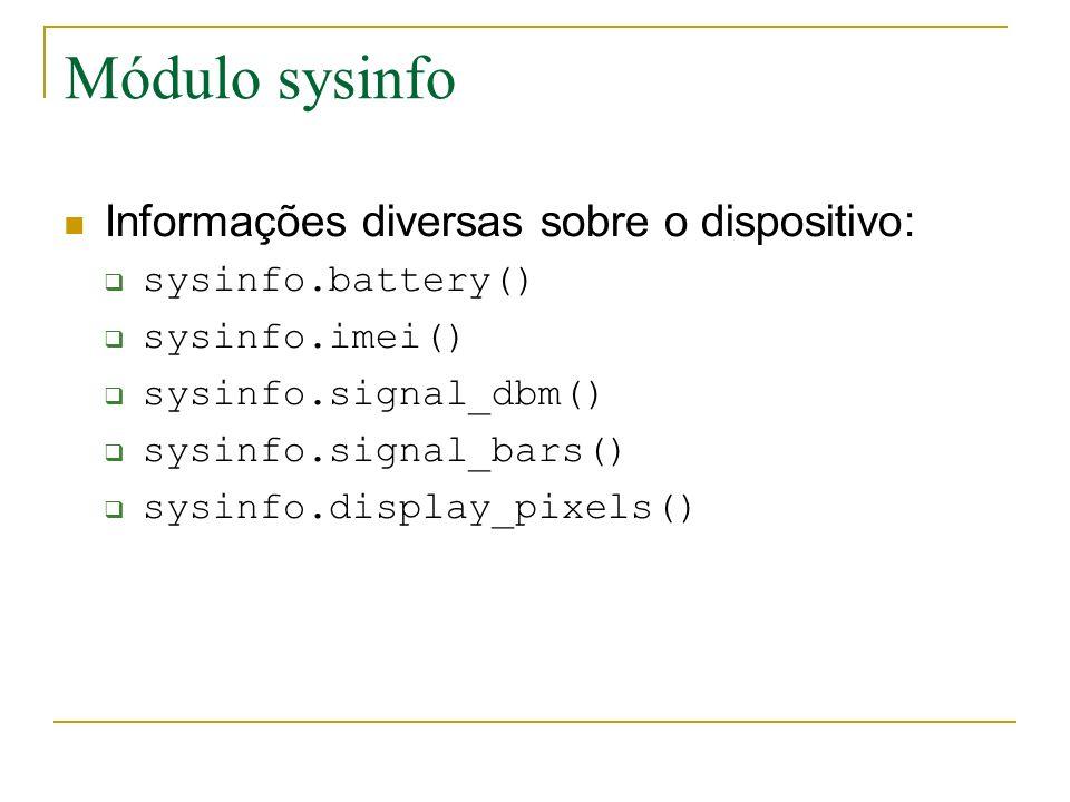 Módulo sysinfo Informações diversas sobre o dispositivo: