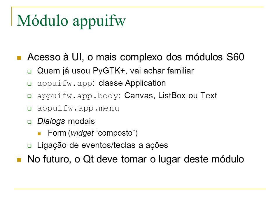 Módulo appuifw Acesso à UI, o mais complexo dos módulos S60