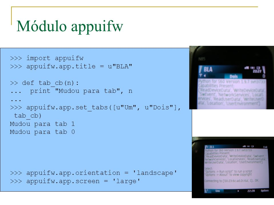 Módulo appuifw >>> import appuifw