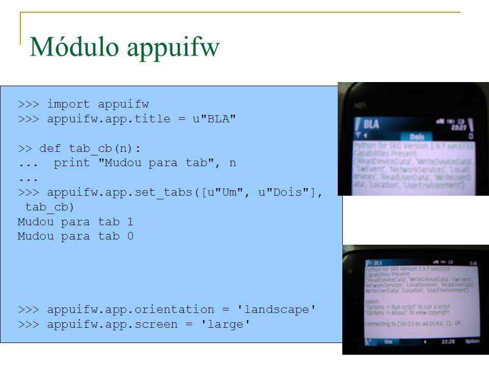 Módulo appuifw >>> import appuifw