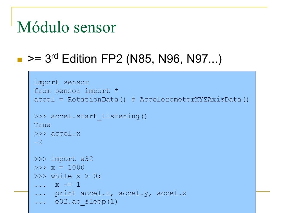 Módulo sensor >= 3rd Edition FP2 (N85, N96, N97...) import sensor